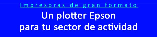 ld título Impresoras gran formato Un plotter para tu sector actividad
